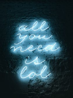 neon sign: All you need is LOL